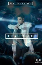 「O.S - Kpop」 by kyeomy