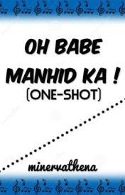 Oh babe manhid ka ! (One-shot) by minervathena
