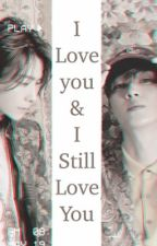 I love you, And i still love you [EunHae] by Eun_Eanji