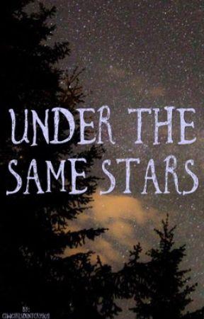 Under the Same Stars by cowgirlsdontcry202