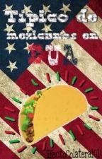 Típico de mexicanos en EUA by EfectoColateral014