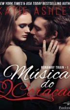 Música do Coração (Runaway Train-I) by elenasoaressilva