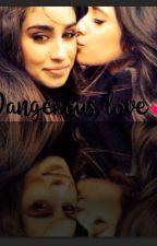 Dangerous Love | CAMREN by Bl_Vsk