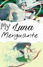 ☆Mi Luna Menguante☆ by Nanami_Sasuke