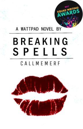 Breaking Spells by callmemerf
