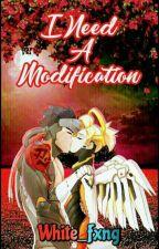 I Need a Modification by QuimeraNegra