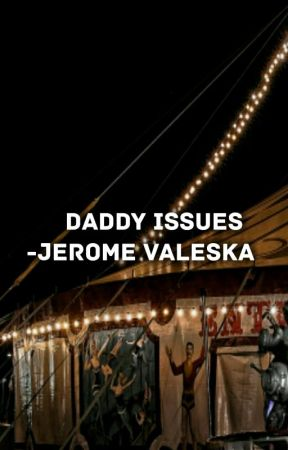 Daddy Issues.|| Jerome Valeska. by Comic_She-Dwarf