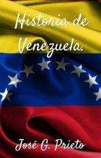 Historia de Venezuela (resumida). by Jose_G_Prieto