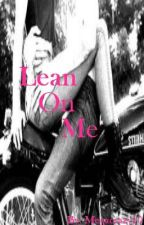 Lean On Me by ItsSimplyNatalie10