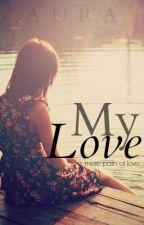 My love by aureyn