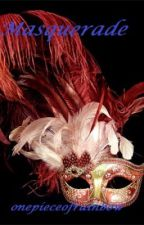 Masquerade by onepieceofrainbow