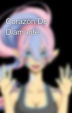 Corazón De Diamante  by Gloria_Haddock