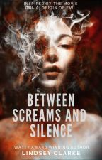 Between Screams and Silence by LittleCinnamon