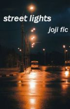 street lights // joji fic by citizencyanide