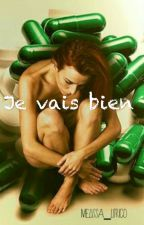 Je vais bien [TERMINÉ] by Melissa_Litrico