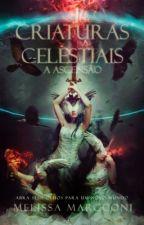 Criaturas Celestiais - A Ascensão [HIATUS] by yas_badgirl