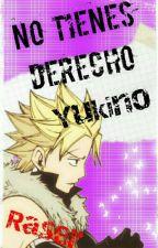 No tienes derecho yukino..... [B.2] by ahoi_uchiha