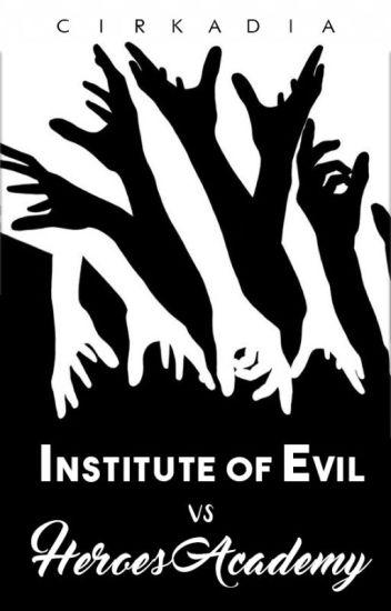 Institute of Evil versus Heroes Academy (IEvsHA)