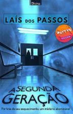 A Segunda Geração - Livro 1 by LaisdosPassos