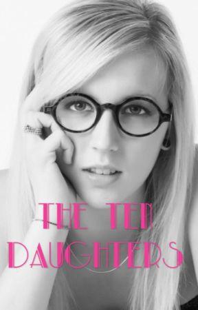 The Ten Daughters  by EdieAnnFoster