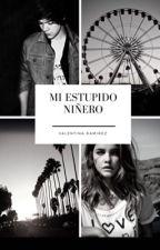 Mí estúpido niñero. by ValentinaRamirez0885