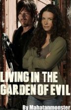 Living in the Garden of Evil (Life in the Land of Gods and Monsters Trilogy) by Mahatanmonster