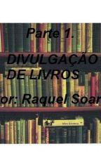 Divulgação de Livros - Parte 1 by RaquellSoares