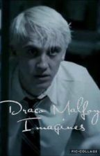 Draco Malfoy Imagines (Finished) by IHateOrdinaryPeople