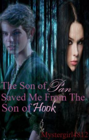 The Son of Pan Saved Me From The Son of Hook by Mysterygirl4812