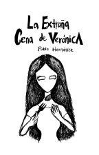 La extraña cena de Verónica by PabloHernaandez