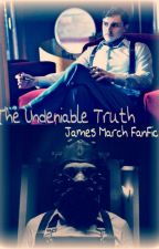 The Undeniable Truth - James Patrick March by AssbuttMeeMee