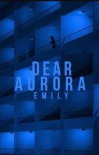 Dear Aurora by arrowedheartss