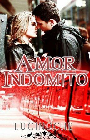 Amor Indomito S1#2© EN EDICION #RedQueenAwards by Lucinoche