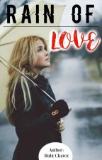 Rain Of Love by iamrubicc