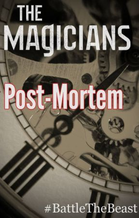 Post-Mortem (The Magicians #BattleTheBeast) by tebakutis
