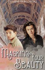 Masking Your Beauty (is the Impossible); larry stylinson [ top!harry ] by larryent