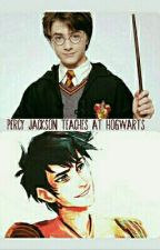 Percy Jackson Teaches at Hogwarts (Percy Jackson and Harry Potter crossover) by GrandmamaEster