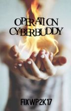 OPERATION CYBERBUDDY by FIXWP2K17