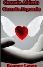 Corazón Abierto, Corazón Expuesto  by RLenox