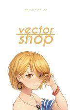 Kousei ; Vector Shop  ( CLOSE NAK CLOSE) FORM 3 DIBUKA SECEPATNYA by flokyre