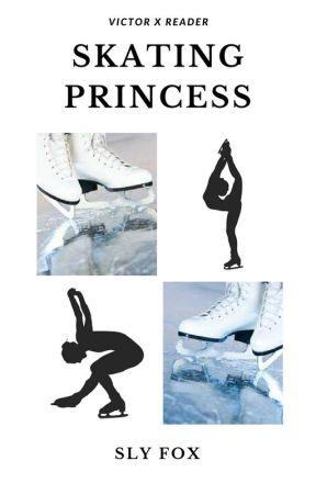 Skating Princess - Victor x Reader  by SugaKookie19