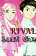 RIVAL, last game!  by princejuna