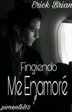 Fingiendo Me Enamore by Maiii_Pimentel13
