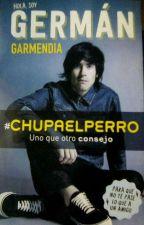 #CHUPA EL PERRO  by Peridot001
