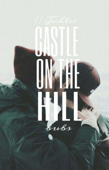 Castle On The Hill // Joshler