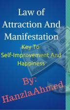 Law of Attraction And Manifestation - Key To Self-Improvement And Happiness by HanzlaAhmed