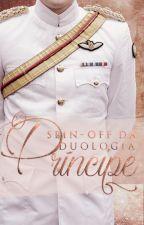 Príncipe : Um destino - Uma escolha by TalitaPC