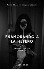 Enamorando A La Hetero by Aless-0000