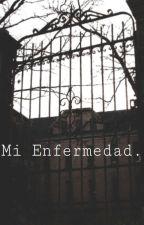 Mi Enfermedad (FNAFHS SICK Y TU) by ShadowCat007
