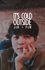 it's cold outside › ji♡kook by jiminlost